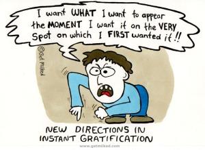 instant gratification, children, kids, toddlers, parenting