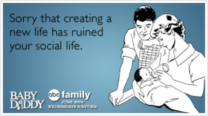 social life, lifestyle, greeting cards, baby daddy, fatherhood, humor, parenting, babies, toddlers, dads, snooki