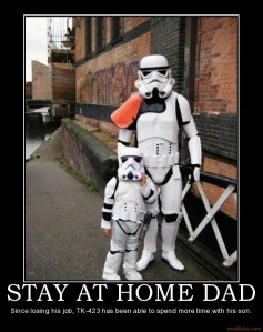 Star Wars, SAHD, Stay at home dad, parenting, moms, dads, dadchat, demotivational posters, fatherhood