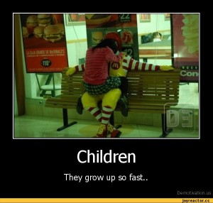 ronald mcdonald, parenting, children, grow up, development, learning, ages, moms, dads, McDonald's, demotivational, family